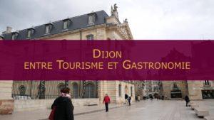 Dijon : Entre tourisme et gastronomie